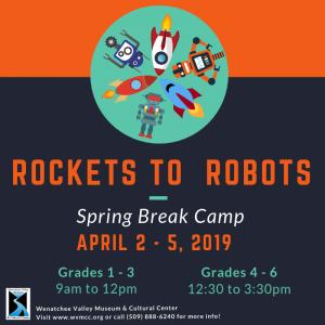 Rockets to Robots Spring Break Camp at Wenatchee Valley Museum