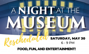Night at the Museum May 30