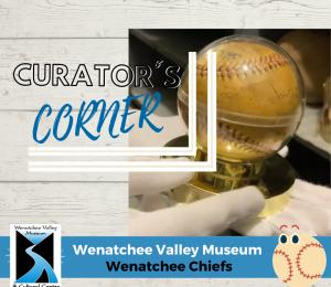 Curator's Corner: Wenatchee Chiefs
