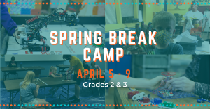 Spring Break Camp 2021