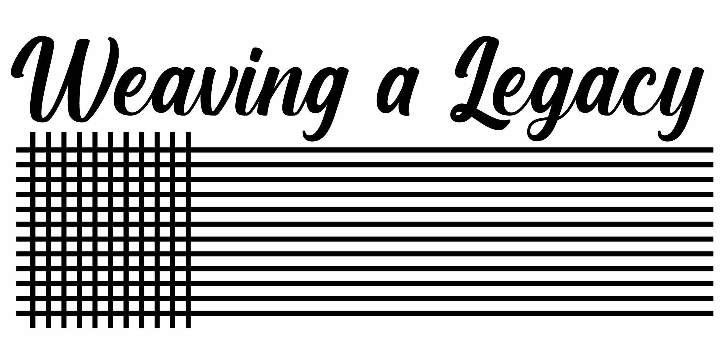Weaving a Legacy