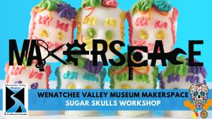 MakerSpace: Sugar Skull Workshop